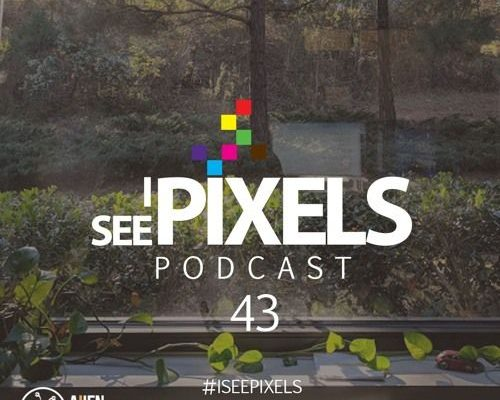 Don't Kill My Vibe – I See Pixels Podcast Episode 43