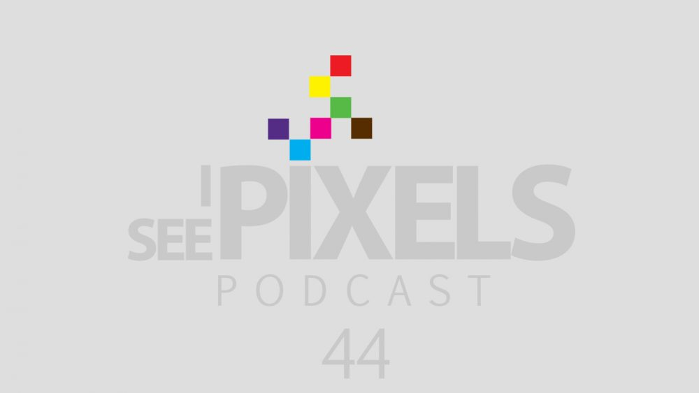 Minimalism and Design - I See Pixels Podcast Episode 44