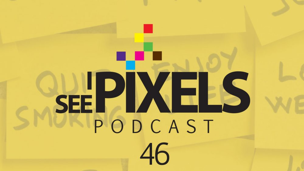 Resolution Execution - I See Pixels Episode 46