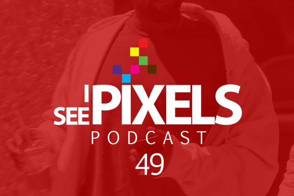 Outrage Marketing - I See Pixels Podcast Episode 49